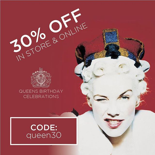 S A L E - Queens Birthday Celebrations! Use code 'queen30' at checkout or visit our Paddington store.